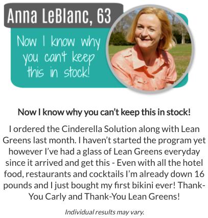 Cinderella Lean Greens Solution Testimonials